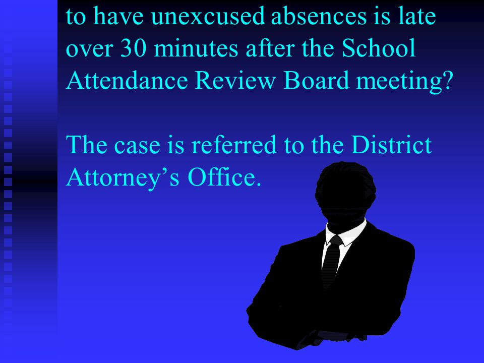 What occurs if the student continues to have unexcused absences is late over 30 minutes after the School Attendance Review Board meeting.