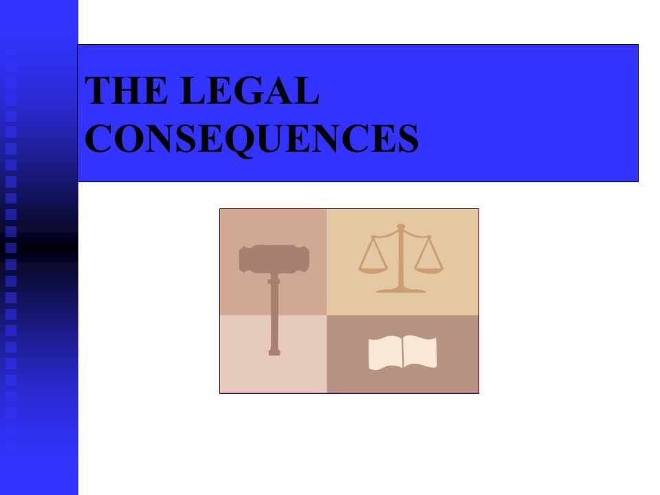 THE LEGAL CONSEQUENCES