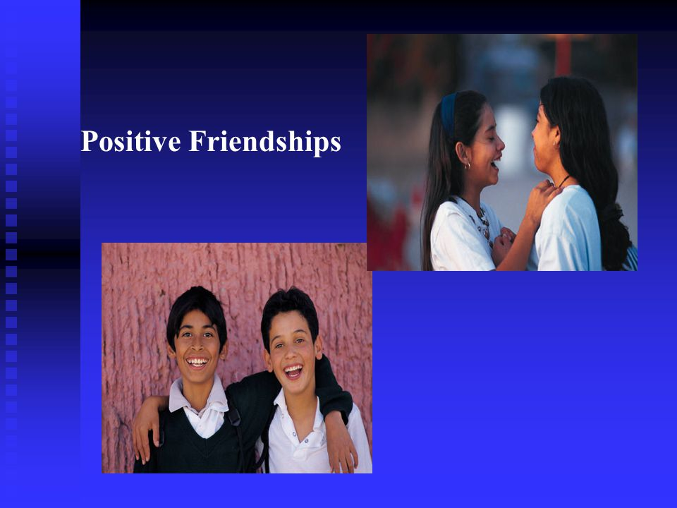 Positive Friendships