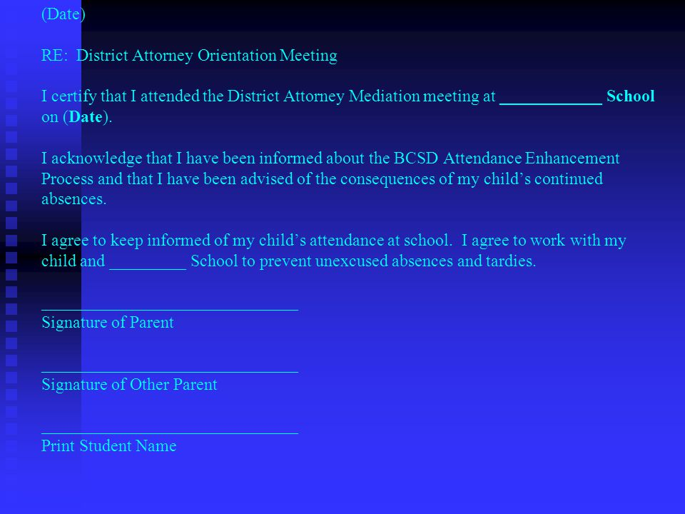 (Date) RE: District Attorney Orientation Meeting I certify that I attended the District Attorney Mediation meeting at ____________ School on (Date).