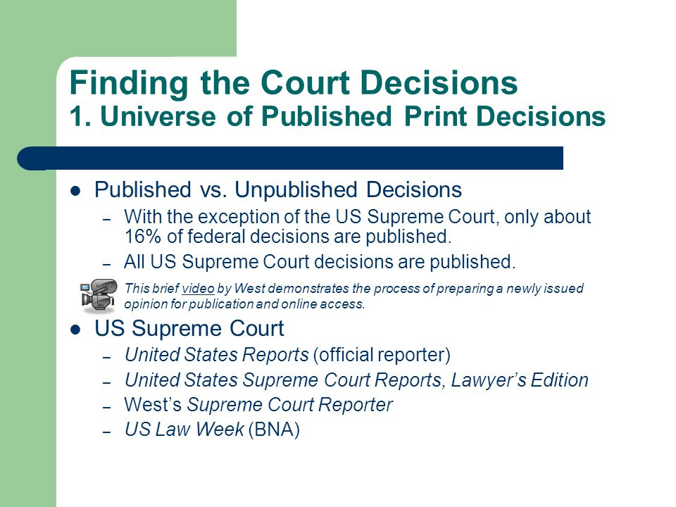 Finding the Court Decisions 1. Universe of Published Print Decisions Published vs.