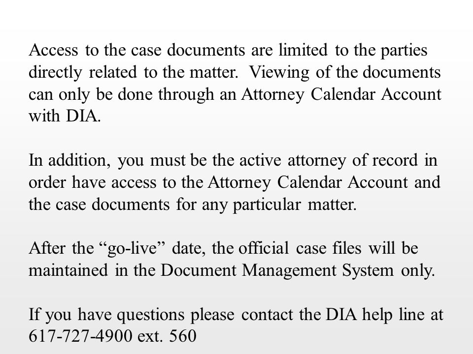Access to the case documents are limited to the parties directly related to the matter.