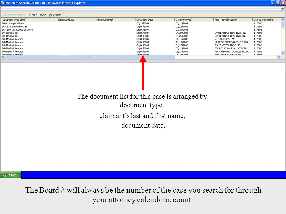 The document list for this case is arranged by document type, claimant's last and first name, document date, The Board # will always be the number of the case you search for through your attorney calendar account.