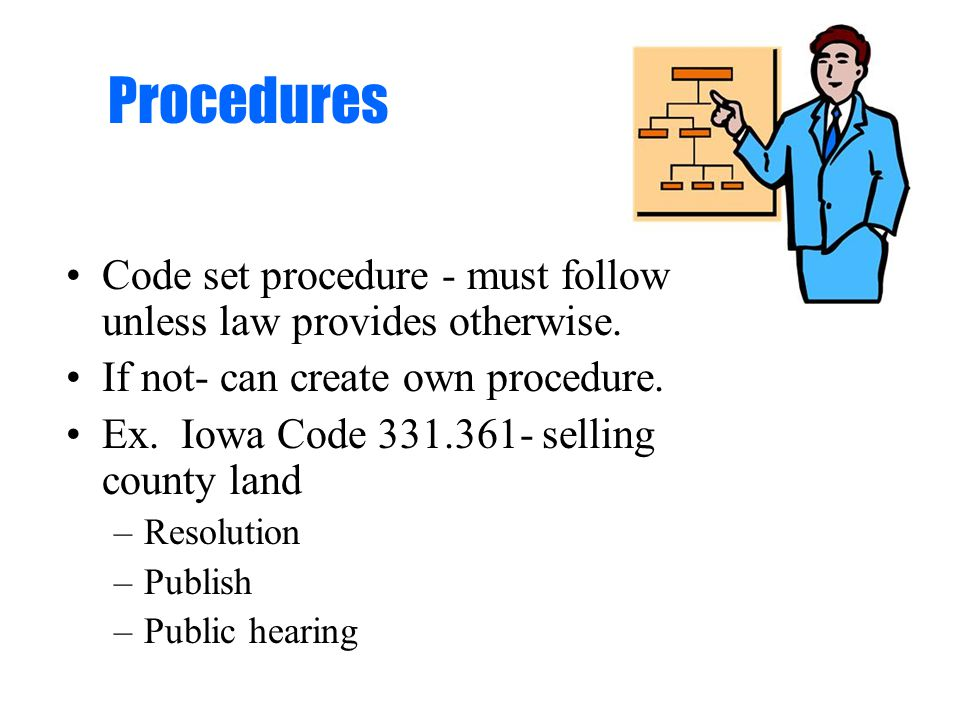 Procedures Code set procedure - must follow unless law provides otherwise.