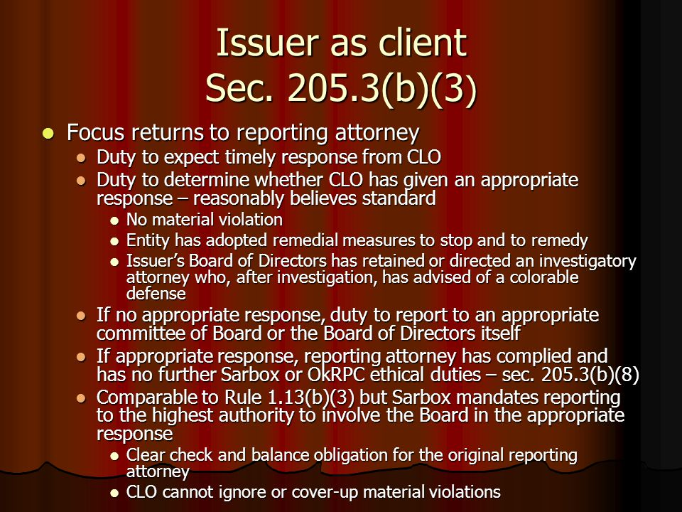 Issuer as client Sec. 205.3(b)(3 ) Focus returns to reporting attorney Focus returns to reporting attorney Duty to expect timely response from CLO Dut