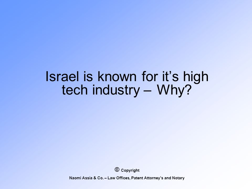 Israel is known for it's high tech industry – Why.