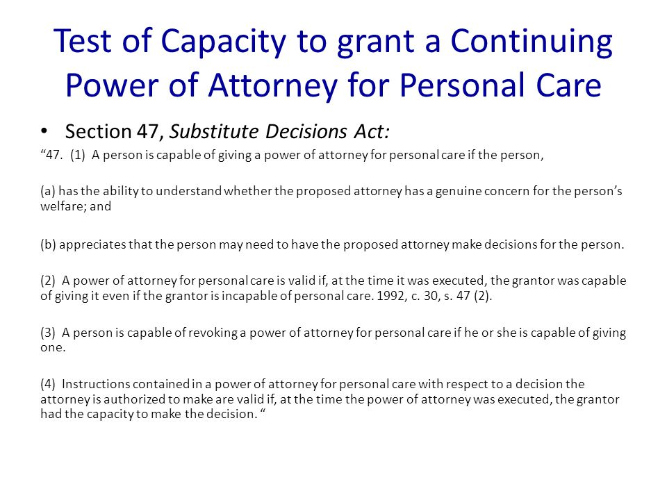Test of Capacity to grant a Continuing Power of Attorney for Personal Care Section 47, Substitute Decisions Act: 47.
