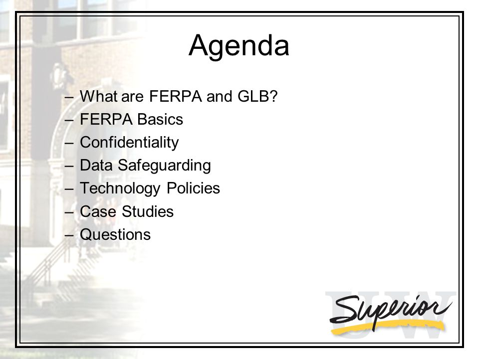 Agenda –What are FERPA and GLB.
