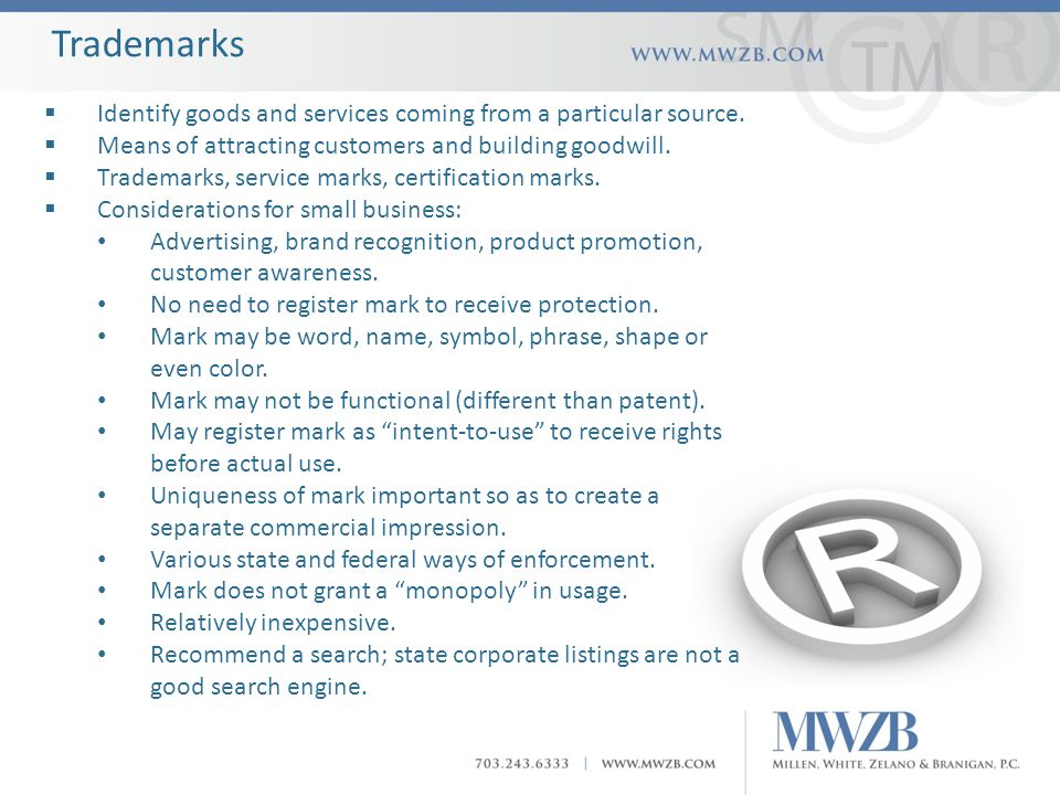 Trademarks  Identify goods and services coming from a particular source.