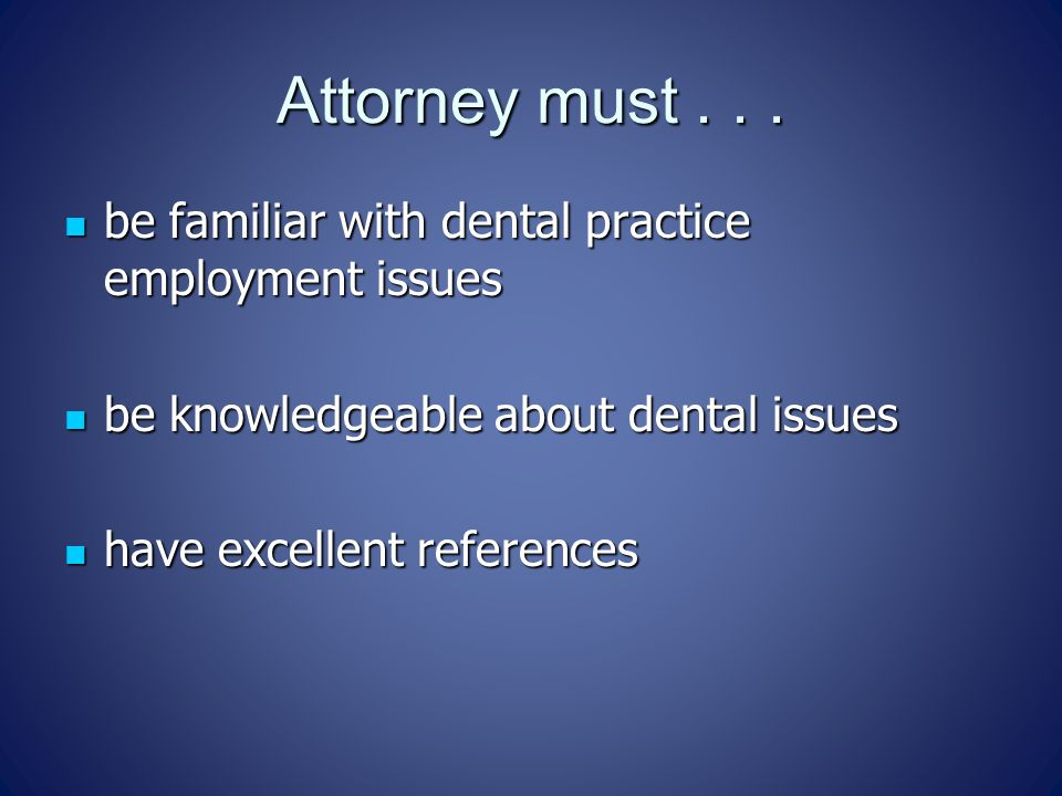 Attorney must...