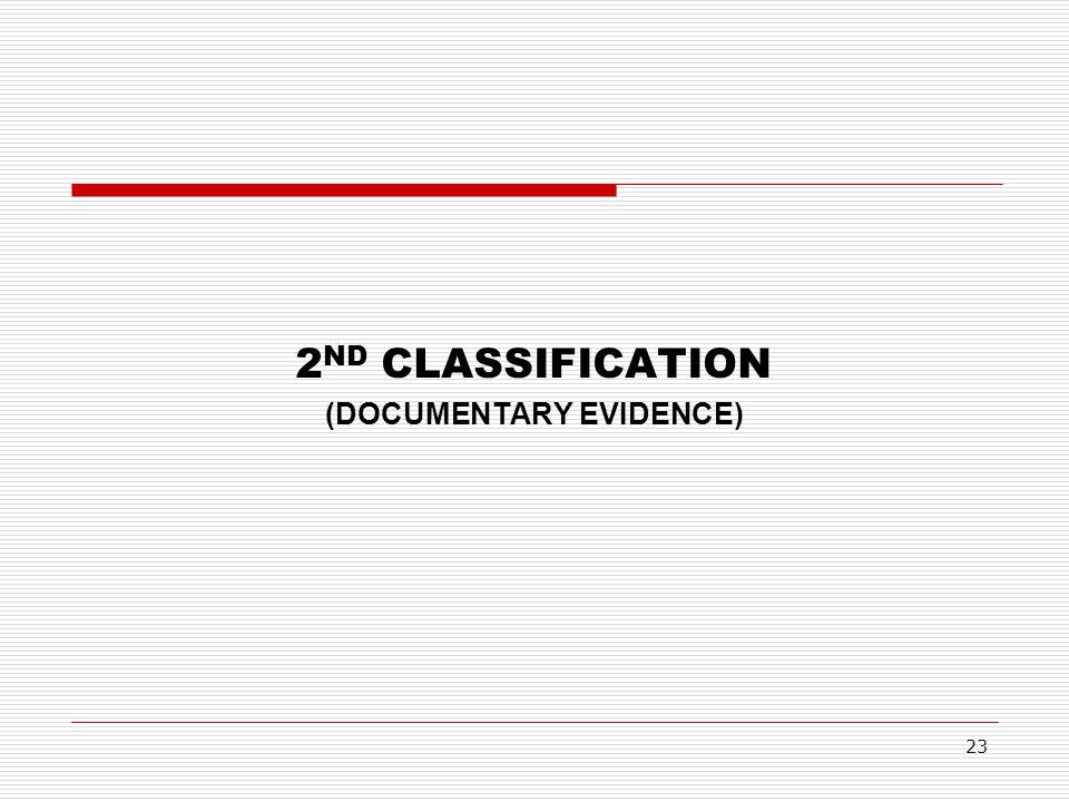 2 ND CLASSIFICATION (DOCUMENTARY EVIDENCE) 23