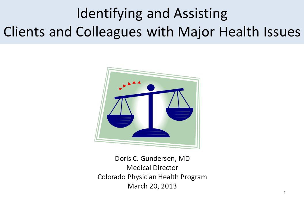 Identifying and Assisting Clients and Colleagues with Major Health Issues Doris C.