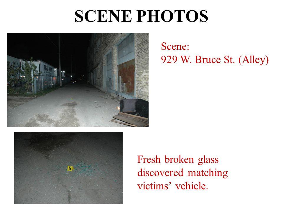 SCENE PHOTOS Scene: 929 W. Bruce St.