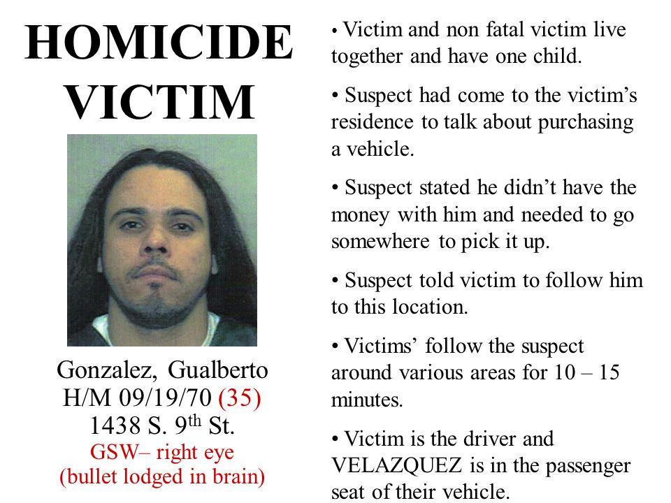 HOMICIDE VICTIM Gonzalez, Gualberto H/M 09/19/70 (35) 1438 S.