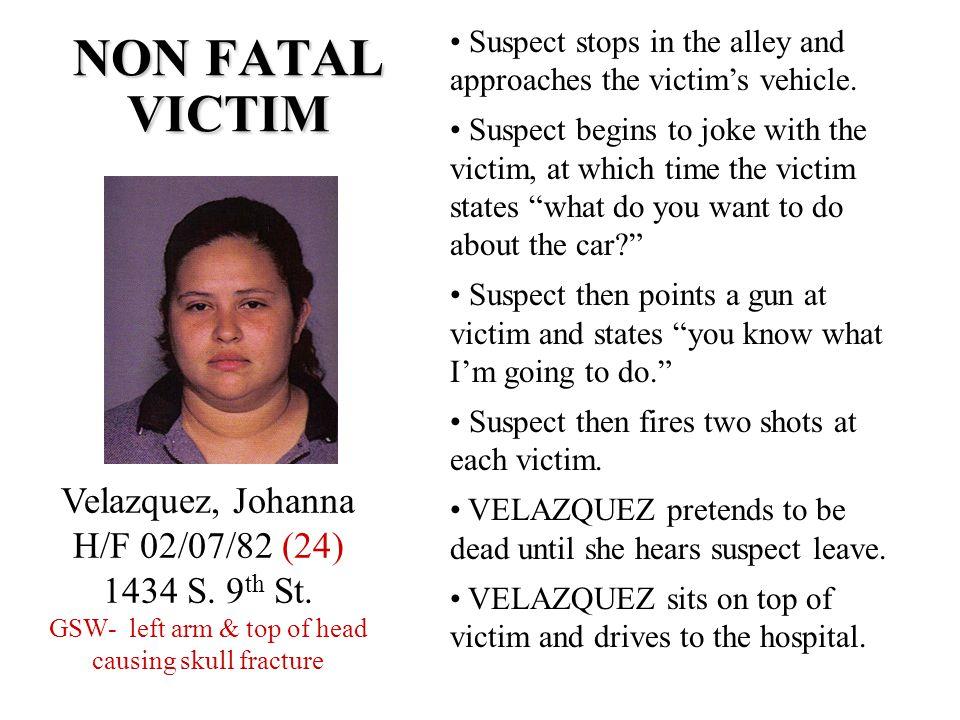 NON FATAL VICTIM Velazquez, Johanna H/F 02/07/82 (24) 1434 S.