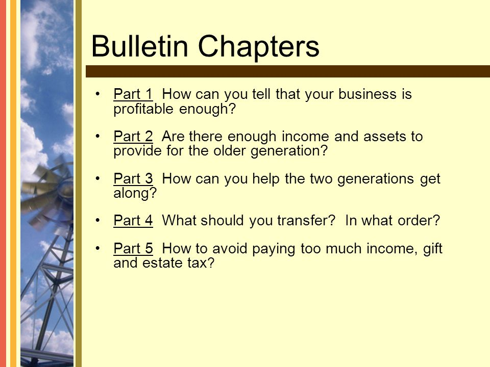 Bulletin Chapters Part 1 How can you tell that your business is profitable enough? Part 2 Are there enough income and assets to provide for the older