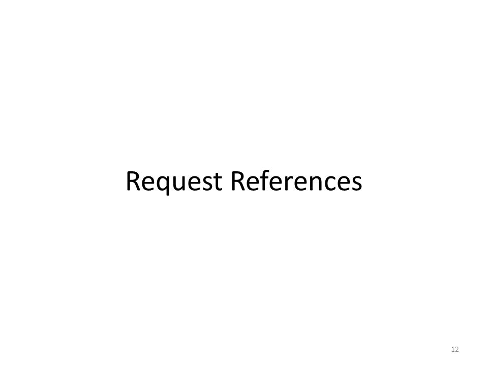 Request References 12