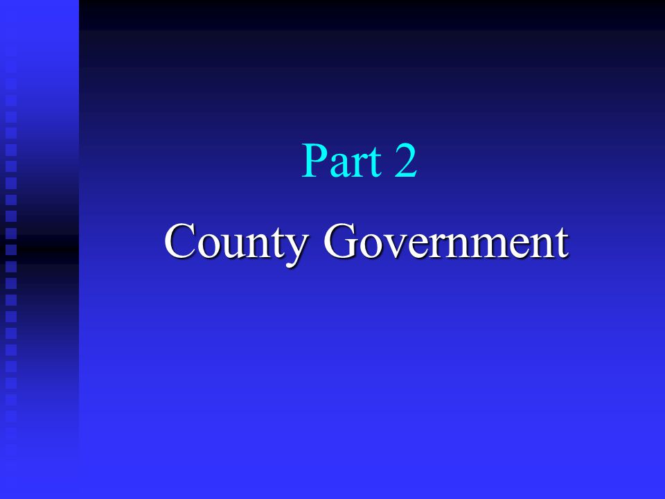 Part 2 County Government