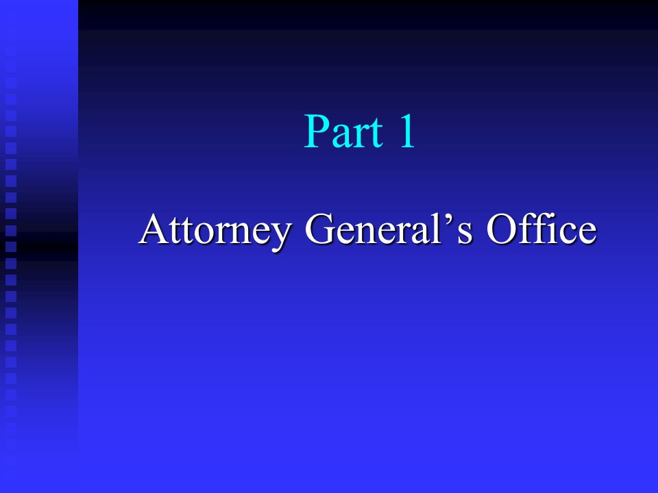 Part 1 Attorney General's Office