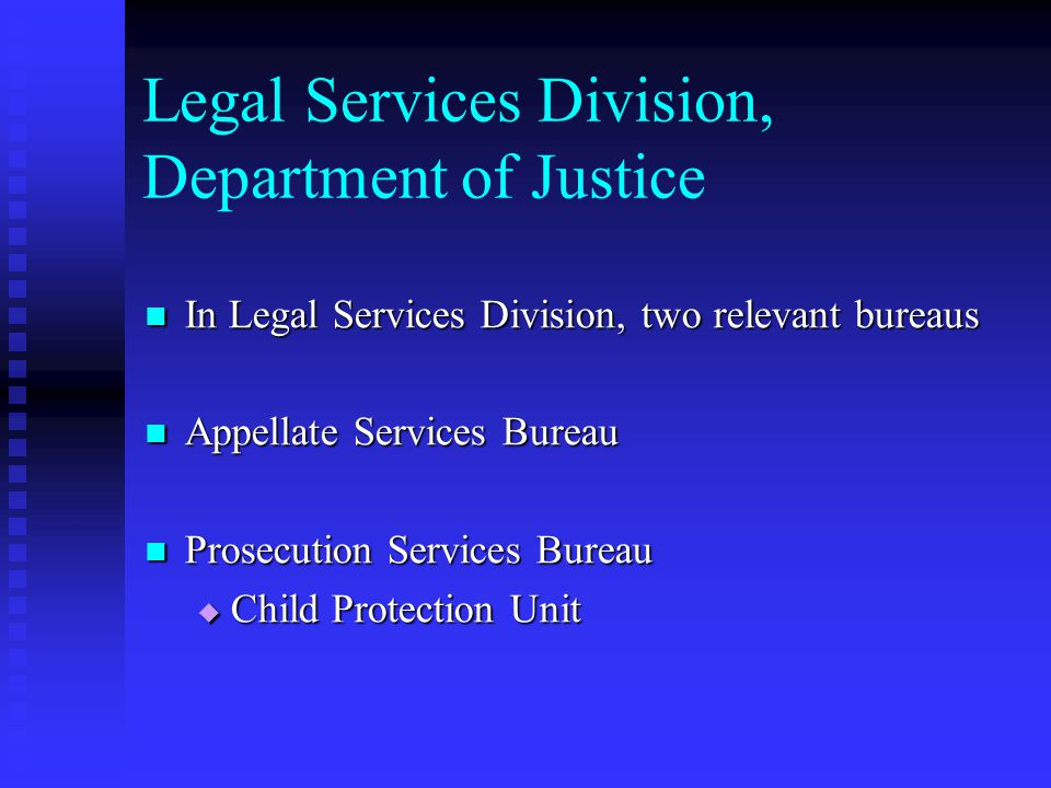 Legal Services Division, Department of Justice In Legal Services Division, two relevant bureaus In Legal Services Division, two relevant bureaus Appel