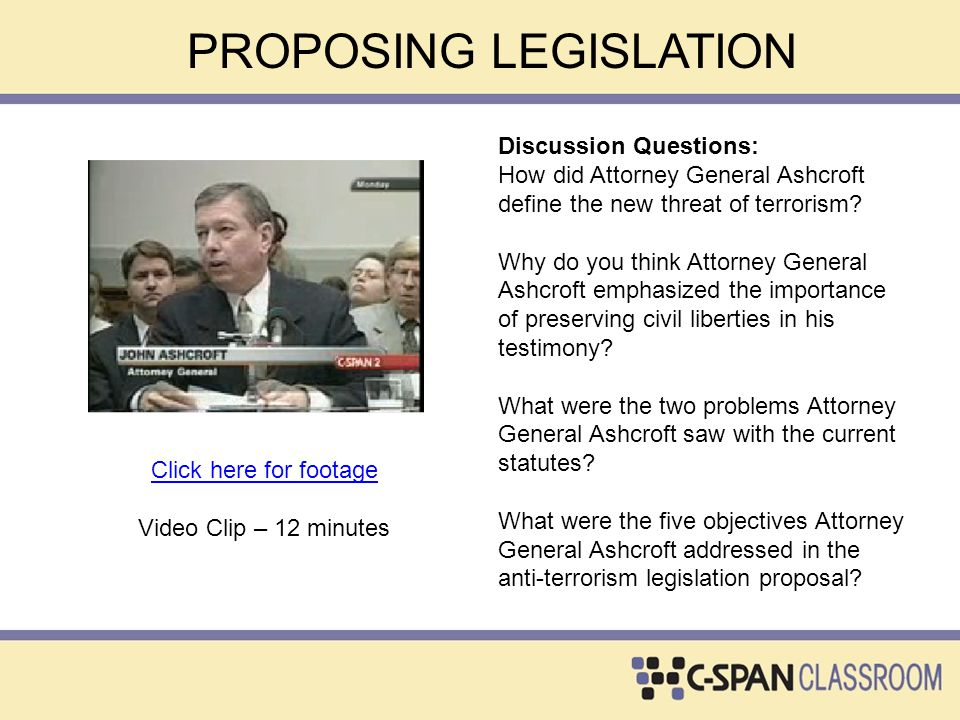 Discussion Questions: Why did the Attorney General propose anti-terrorism legislation to the Senate Judiciary Committee?Senate Judiciary Committee What is a sunset provision in legislation.