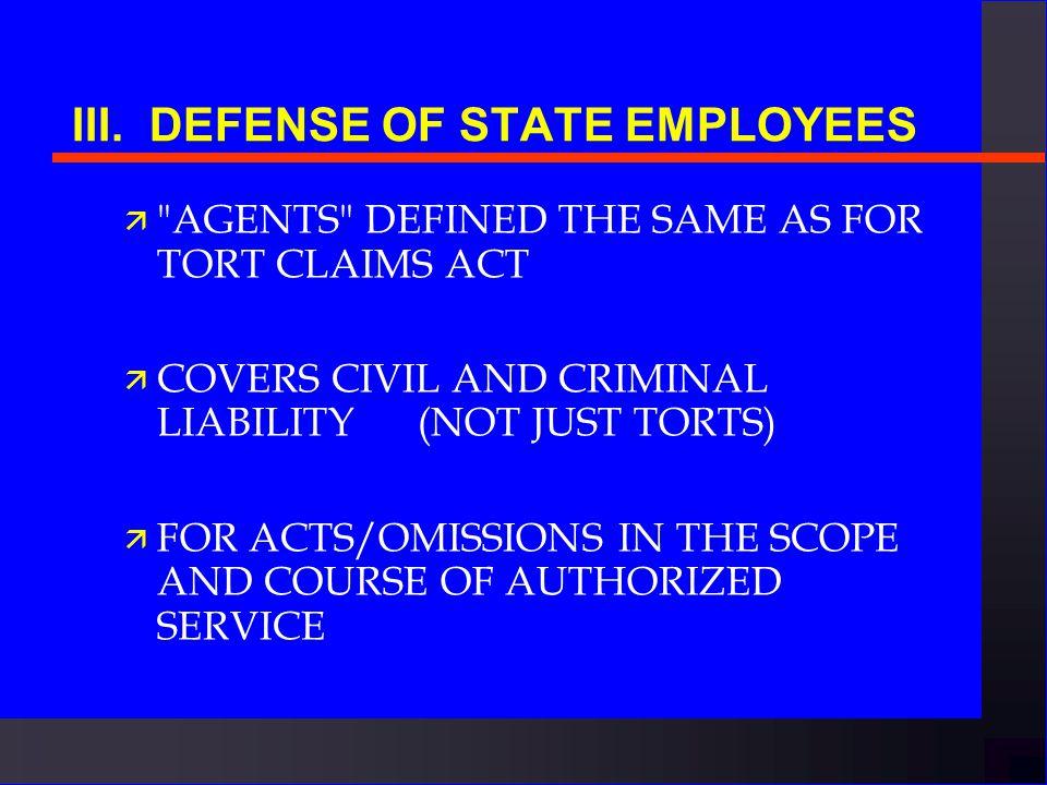 III. DEFENSE OF STATE EMPLOYEES n N.C. General Statutes 143-300.3 et seq.
