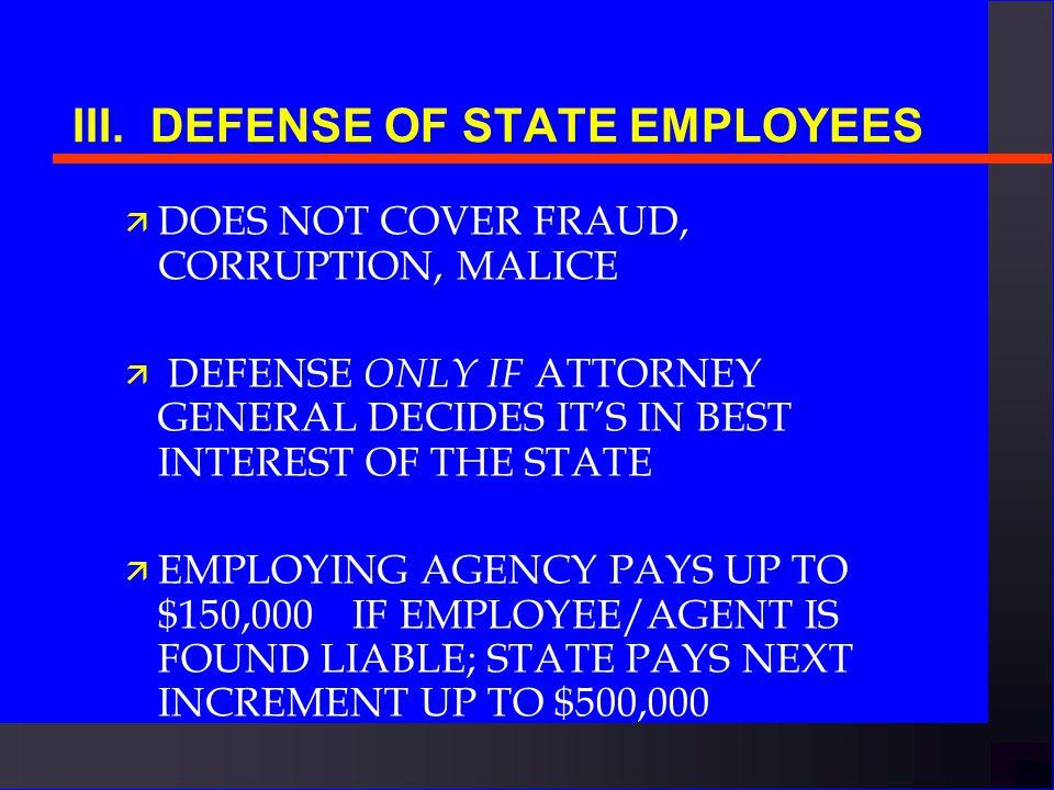 III. DEFENSE OF STATE EMPLOYEES ä