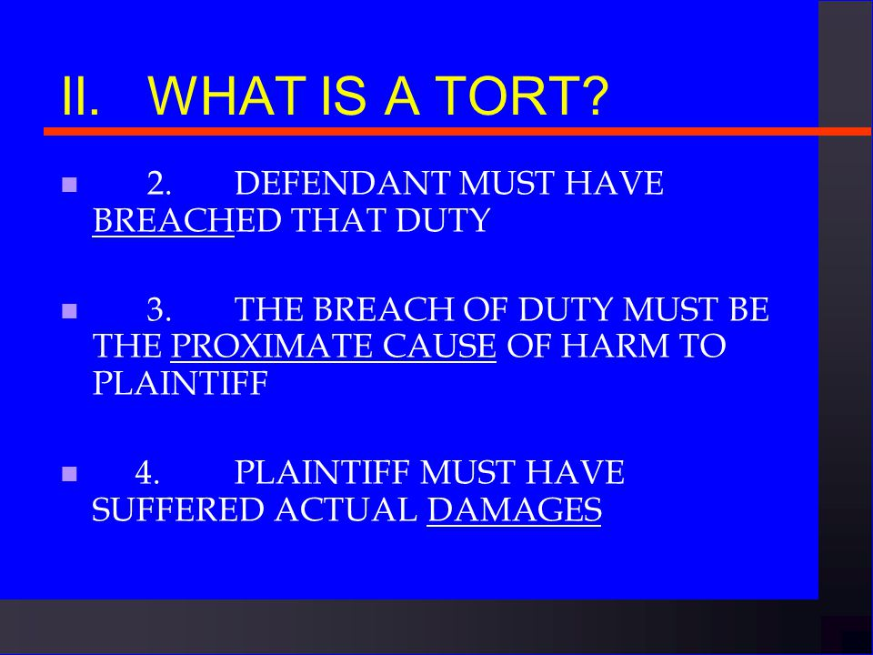 II.WHAT IS A TORT.