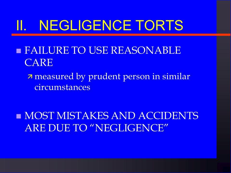 II. CATEGORIES OF TORTS ä A. NEGLIGENCE ä B. GROSS NEGLIGENCE ä C.