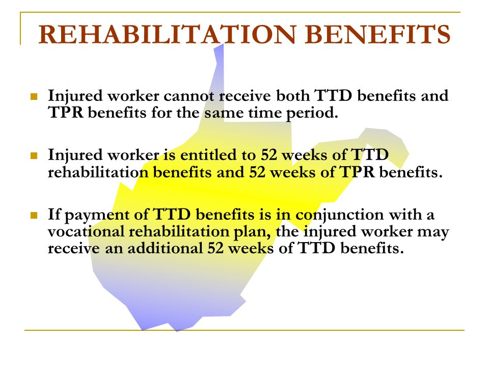 TTD benefits can be received during rehabilitation.
