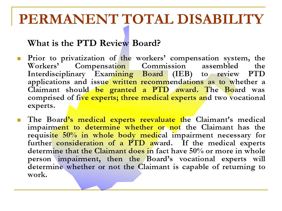 The PTD Reviewing Board or other reviewing body will reevaluate the Claimant's whole body medical impairment to determine whether the Claimant has suffered a whole body medical impairment of 50% or more.