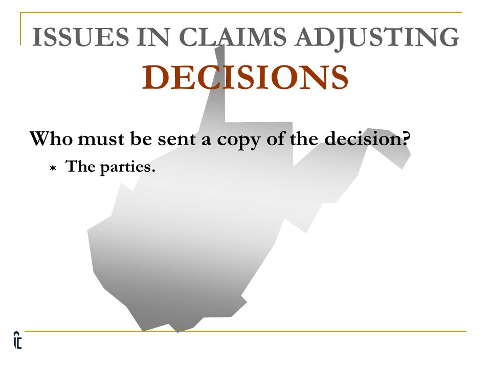 ISSUES IN CLAIMS ADJUSTING DECISIONS Who must be sent a copy of the decision.