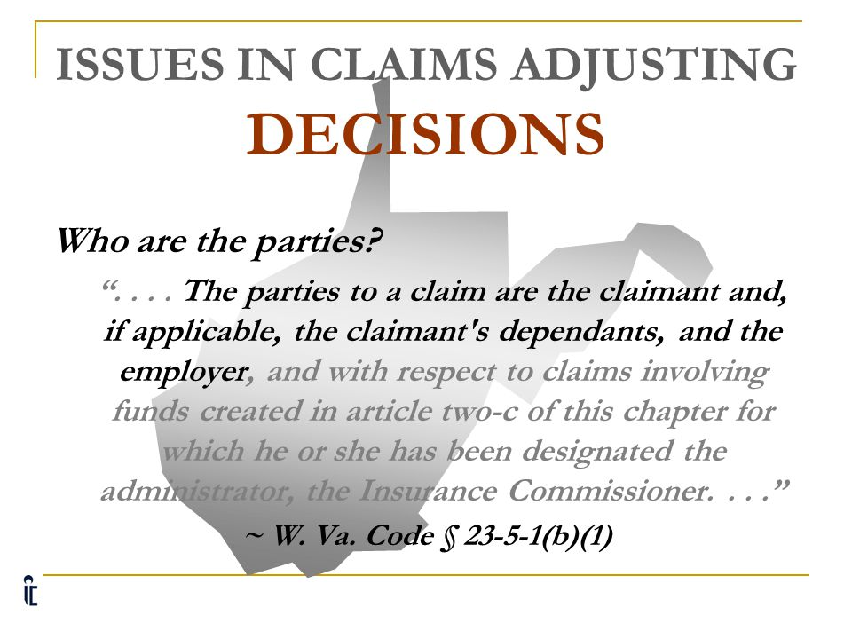ISSUES IN CLAIMS ADJUSTING DECISIONS Who must be sent a copy of the decision?  The parties.