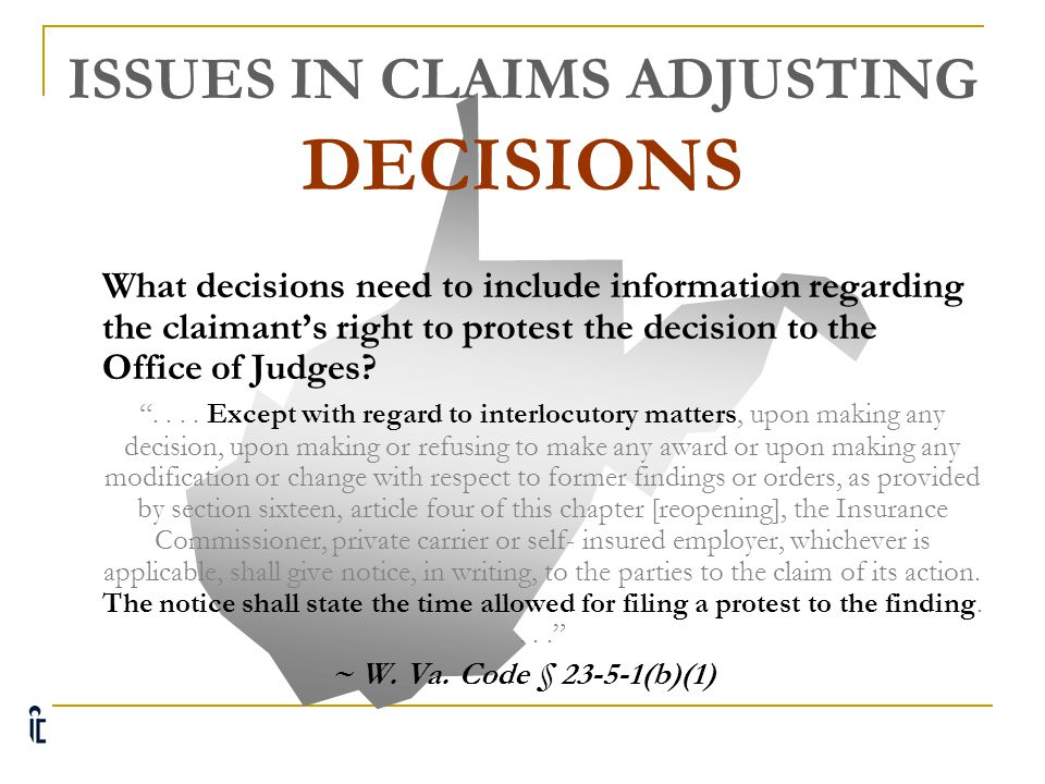 ISSUES IN CLAIMS ADJUSTING DECISIONS Who might you want to send a copy of the decision?  If the parties are represented by counsel, their attorneys.