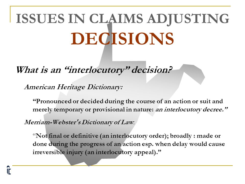 ISSUES IN CLAIMS ADJUSTING DECISIONS What decisions need to include information regarding the claimant's right to protest the decision to the Office of Judges.