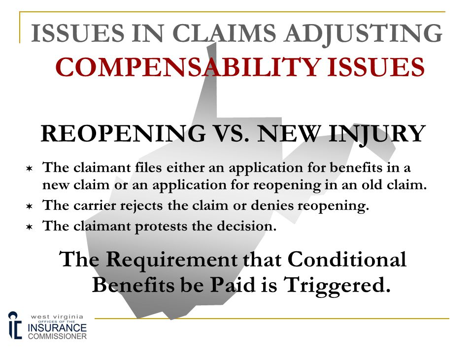 ISSUES IN CLAIMS ADJUSTING COMPENSABILITY ISSUES REOPENING VS.