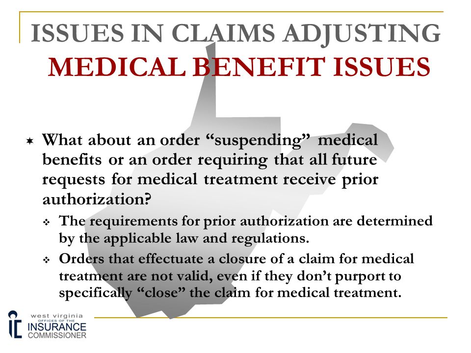 ISSUES IN CLAIMS ADJUSTING MEDICAL BENEFIT ISSUES  W.