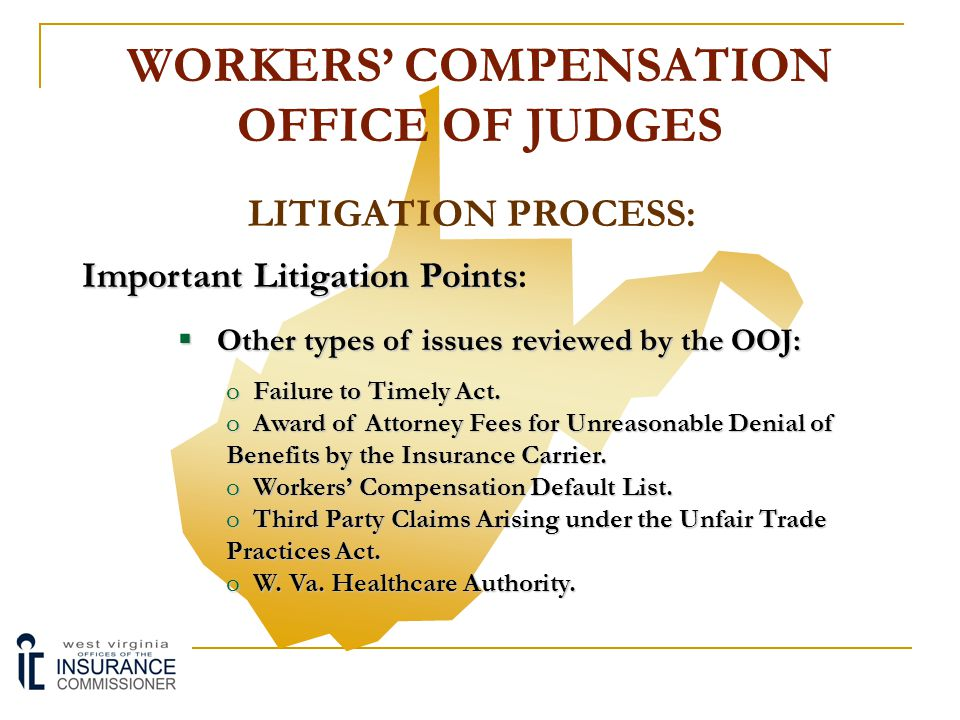 WORKERS' COMPENSATION OFFICE OF JUDGES LITIGATION PROCESS: Important Litigation Points Important Litigation Points:  Final Decision of Administrative Law Judge: o Findings of Fact.