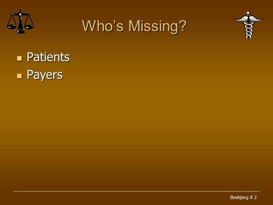 Bovbjerg # 2 Who's Missing Patients Patients Payers Payers