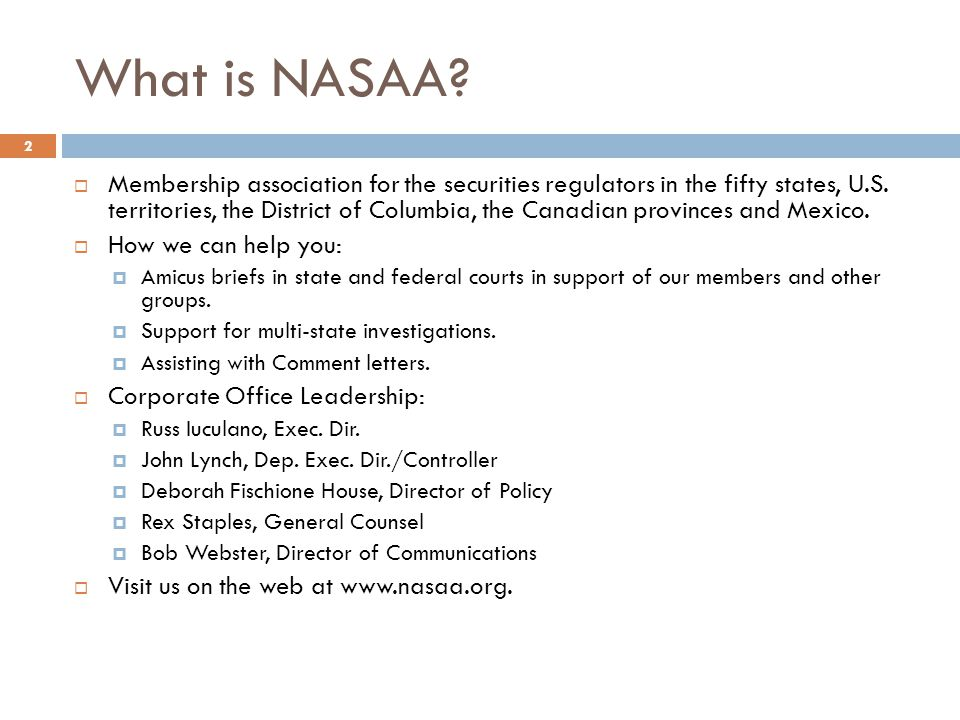What is NASAA.2  Membership association for the securities regulators in the fifty states, U.S.