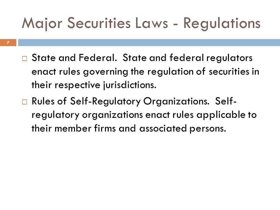 Major Securities Laws - Regulations  State and Federal.