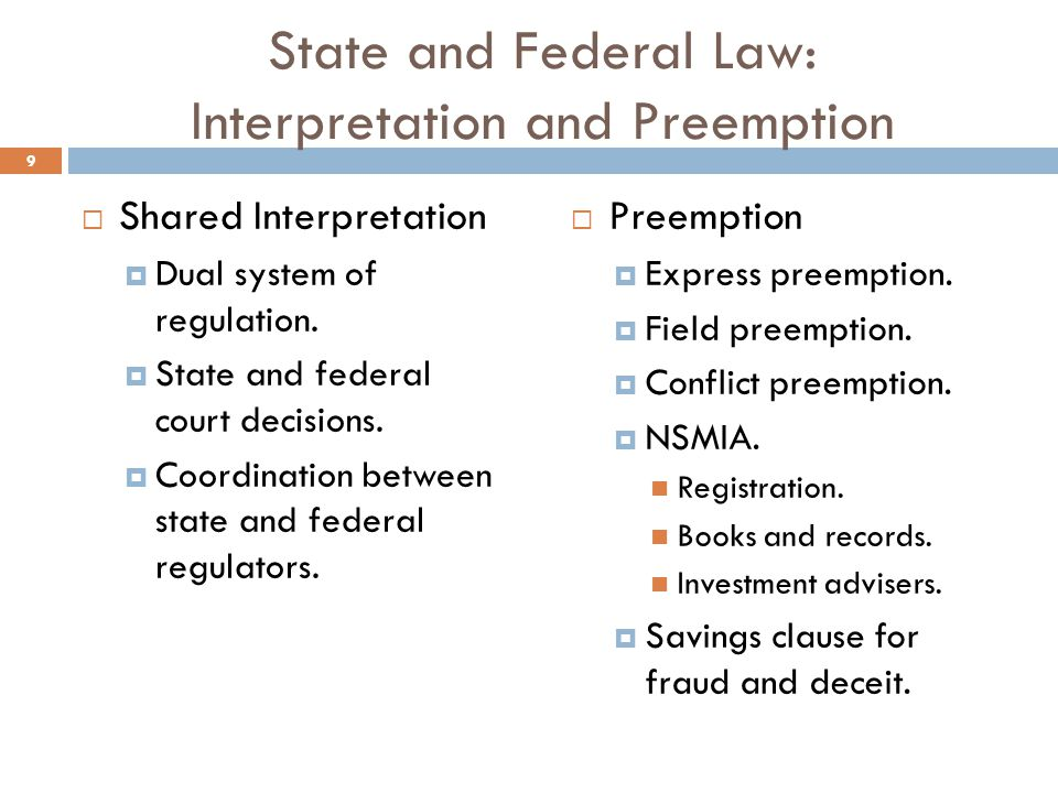 State and Federal Law: Interpretation and Preemption  Shared Interpretation  Dual system of regulation.