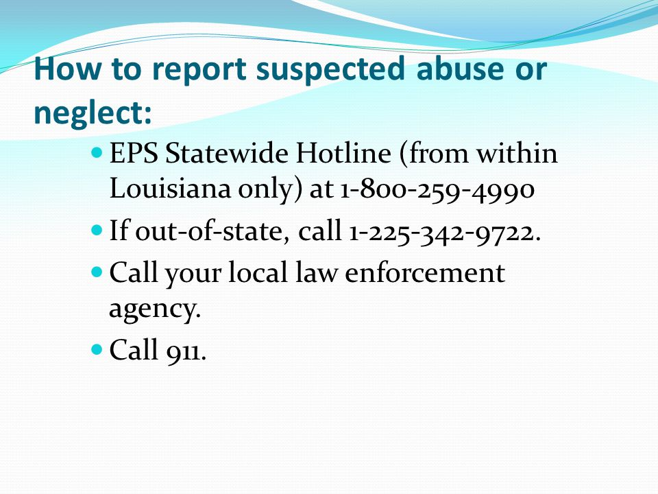 "Ethics and Mandatory Reporting of Elder Abuse La. R.S. 14:403.2 requires reporting of abuse by ANY PERSON. ""Any person, … having cause to believe that"