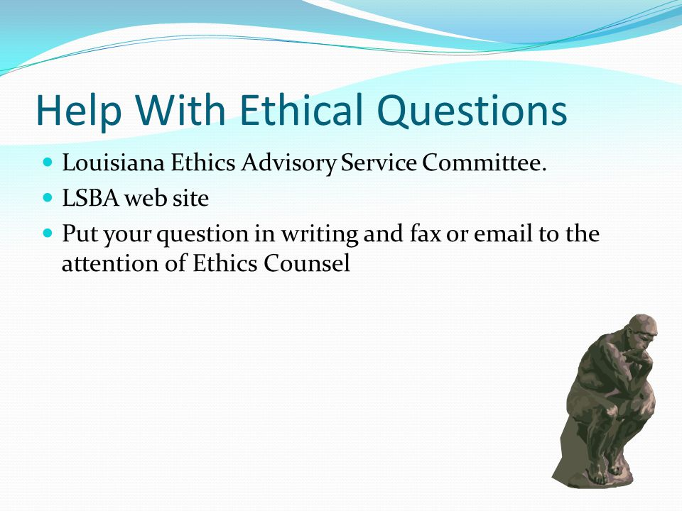 Help With Ethical Questions Louisiana Ethics Advisory Service Committee.
