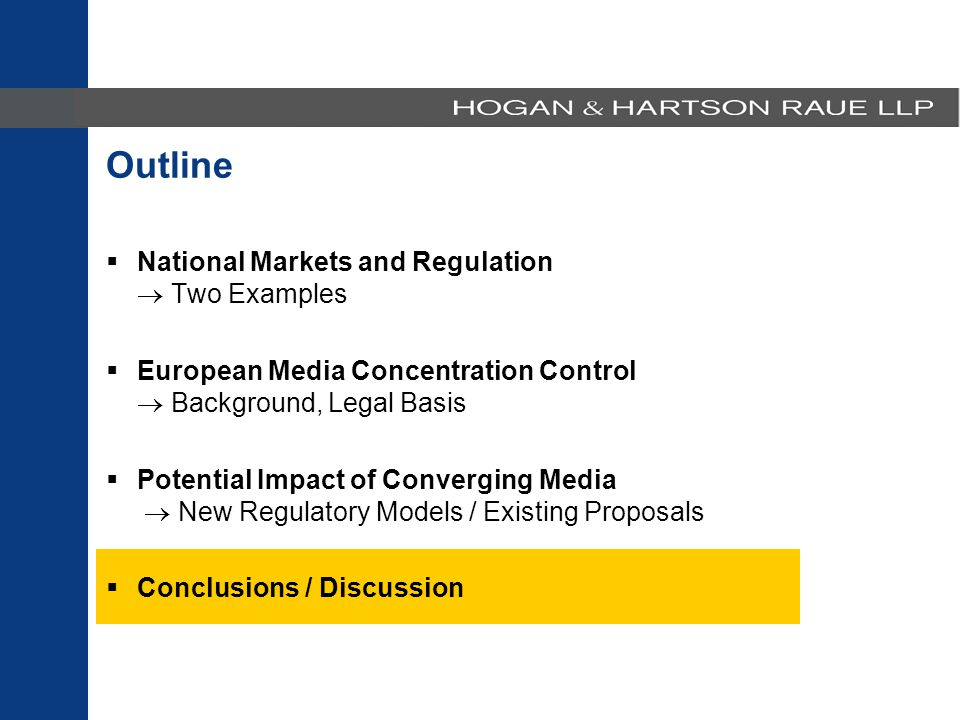 Outline  National Markets and Regulation  Two Examples  European Media Concentration Control  Background, Legal Basis  Potential Impact of Converging Media  New Regulatory Models / Existing Proposals  Conclusions / Discussion