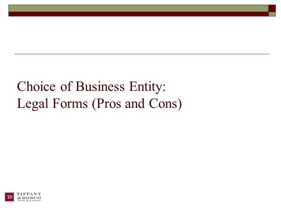 Choice of Business Entity: Legal Forms (Pros and Cons)