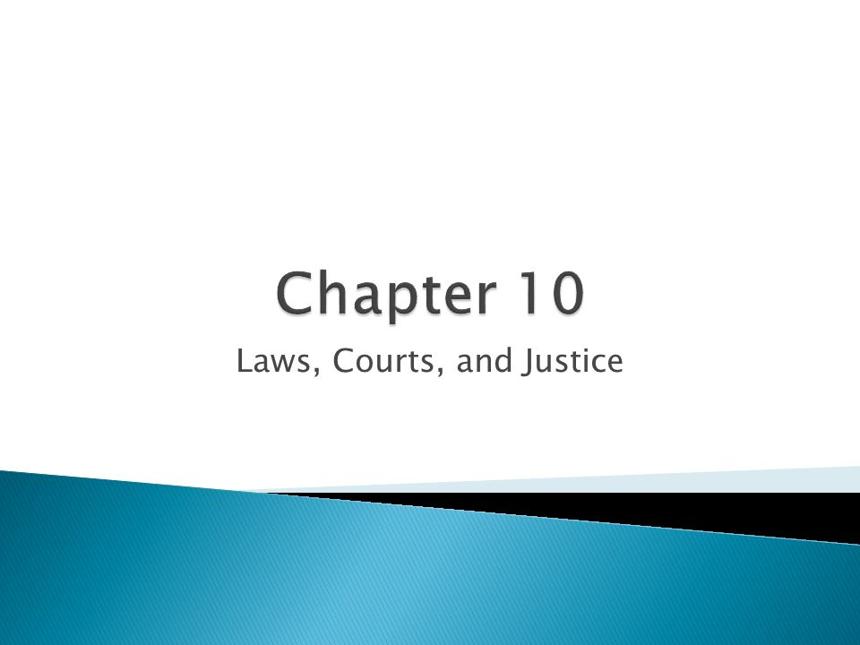 Laws, Courts, and Justice