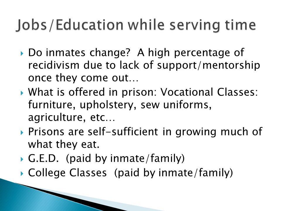  Do inmates change.