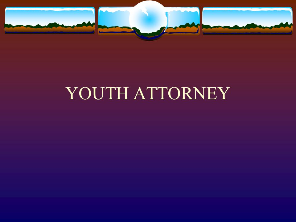 YOUTH ATTORNEY