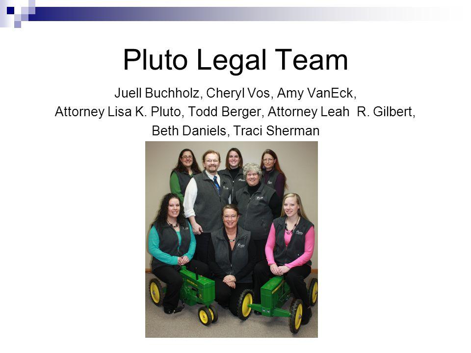 Pluto Legal Team Juell Buchholz, Cheryl Vos, Amy VanEck, Attorney Lisa K. Pluto, Todd Berger, Attorney Leah R. Gilbert, Beth Daniels, Traci Sherman